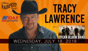 Tracy Lawrence with Dylan Bloom Band @ Adams County Fairfest | Hastings | Nebraska | United States
