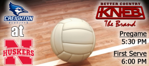Volleyball: Creighton at Nebraska @ 94.1 The Brand