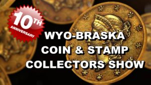 10th Wyobraska Coin & Stamp Show in Gering Saturday
