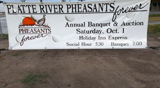 RRN/ Platte River Chapter of Pheasants Forever hosts annual banquet this Saturday evening, October 1st.