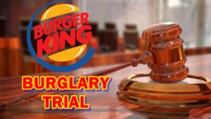Trial for Burger King burglary suspect set to begin Tuesday
