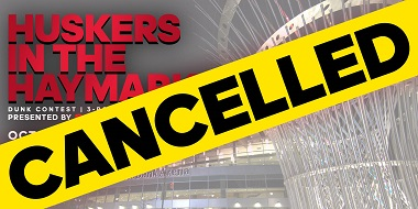 Huskers in the Haymarket Cancelled