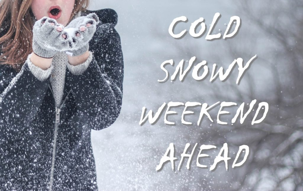 Blast of snow and cold anticipated this weekend
