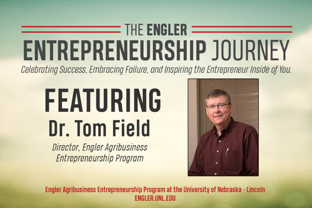 The Engler Entrepreneurship Journey – Episode 1: Dr. Tom Field