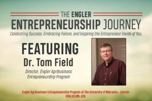 The Engler Entrepreneurship Journey - Episode 1: Dr. Tom Field