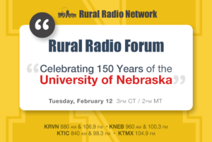 """Rural Radio Forum:  Celebrating 150 Years of the University of Nebraska"""