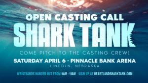 *Audio* Calling all Entrepreneurs! Shark Tank is coming to Nebraska
