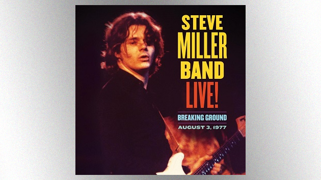 Previously unreleased 1977 Steve Miller Band live album and video, 'Breaking Ground,' due out in May