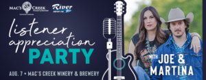 93.1 The River Listener Party with Joe & Martina @ Mac's Creek Winery and Brewery