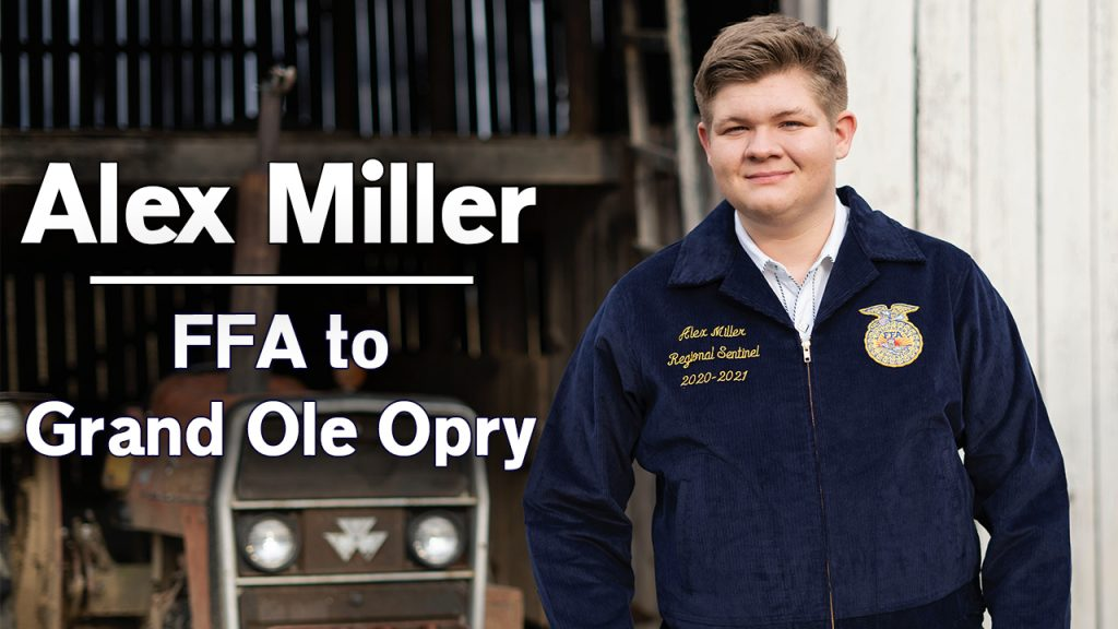 FFA Greenhand to Grand Ole Opry: Alex Miller attributes success to FFA