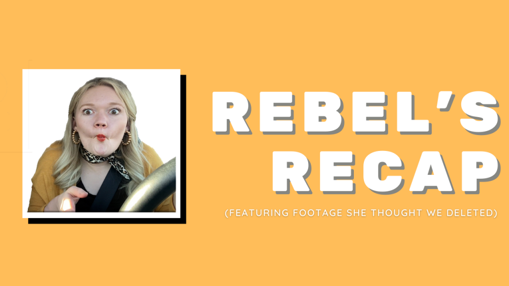Rebel's Recap ft. Bloopers and Behind-the-Scenes| Friday Five | May 21, 2021