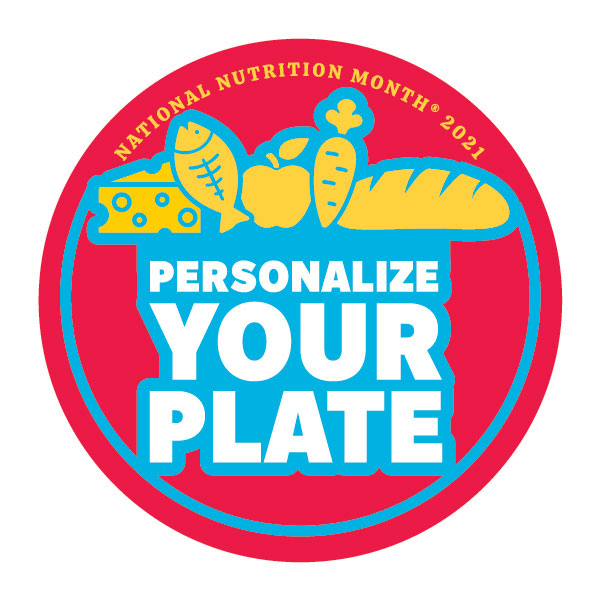 'Personalize Your Plate:' March is National Nutrition Month