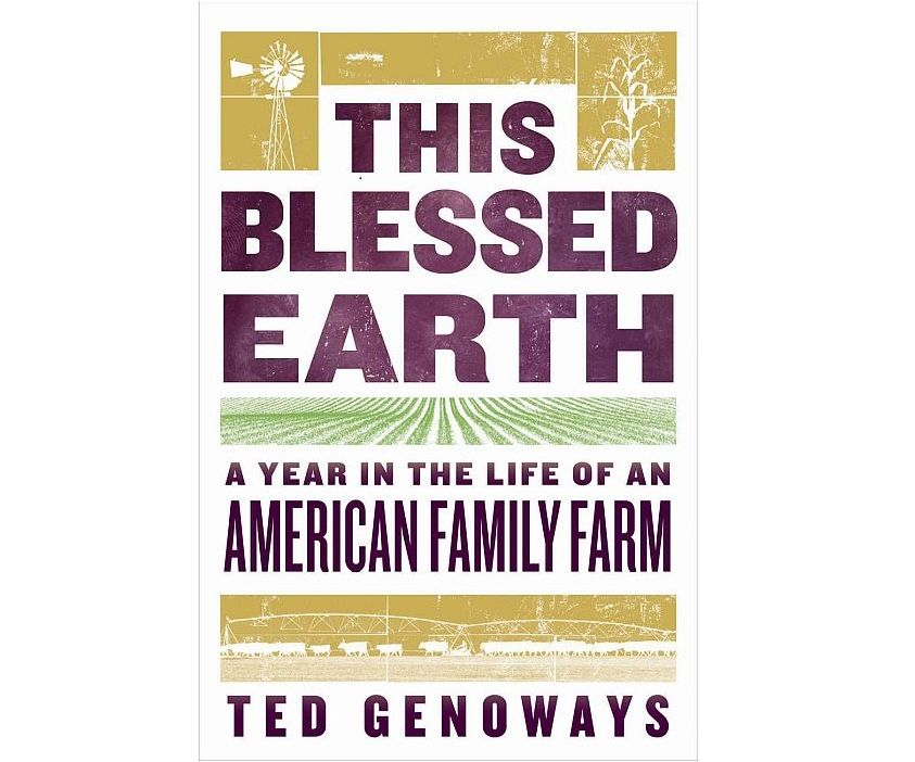This Blessed Earth: A Year in the Life of an American Family Farm Chosen as 2019 One Book One Nebraska