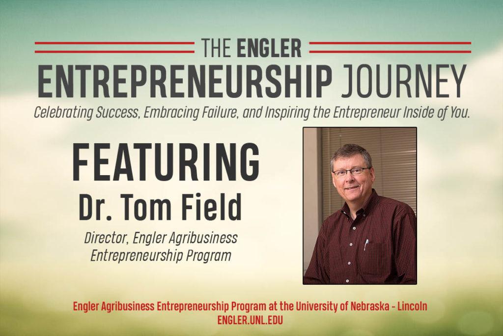 The Engler Entrepreneurship Journey – Episode 1: Dr. Tom Field