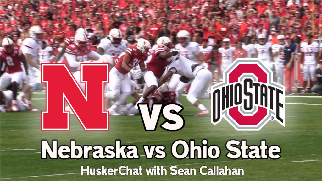 (Video) Can Nebraska beat #5 Ohio State?  – – Weekly Husker Chat w/ Sean Callahan