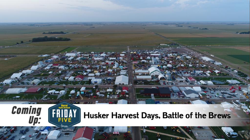 Husker Harvest Days, Battle of the Brews – Friday Five (Sept. 6, 2019)