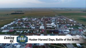 Husker Harvest Days, Battle of the Brews - Friday Five (Sept. 6, 2019)