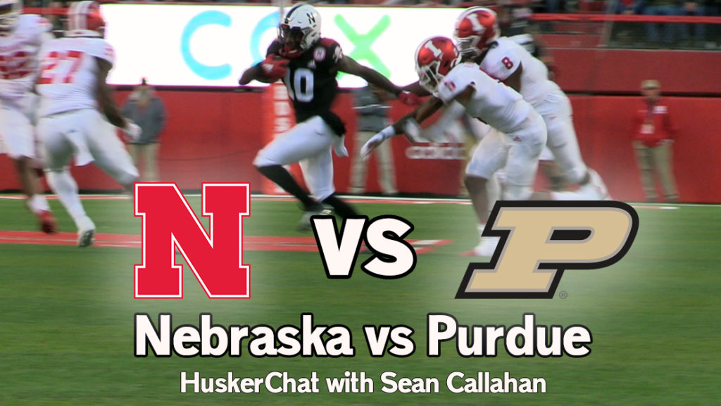 VIDEO: Can Nebraska Get Back on Track Verse Purdue? Weekly HuskerChat w/ Sean Callahan