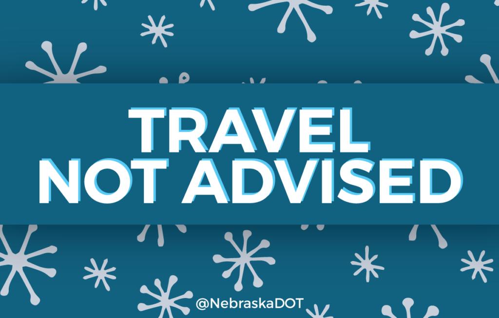 Nebraska Department of Roads Says Travel is Not Advised