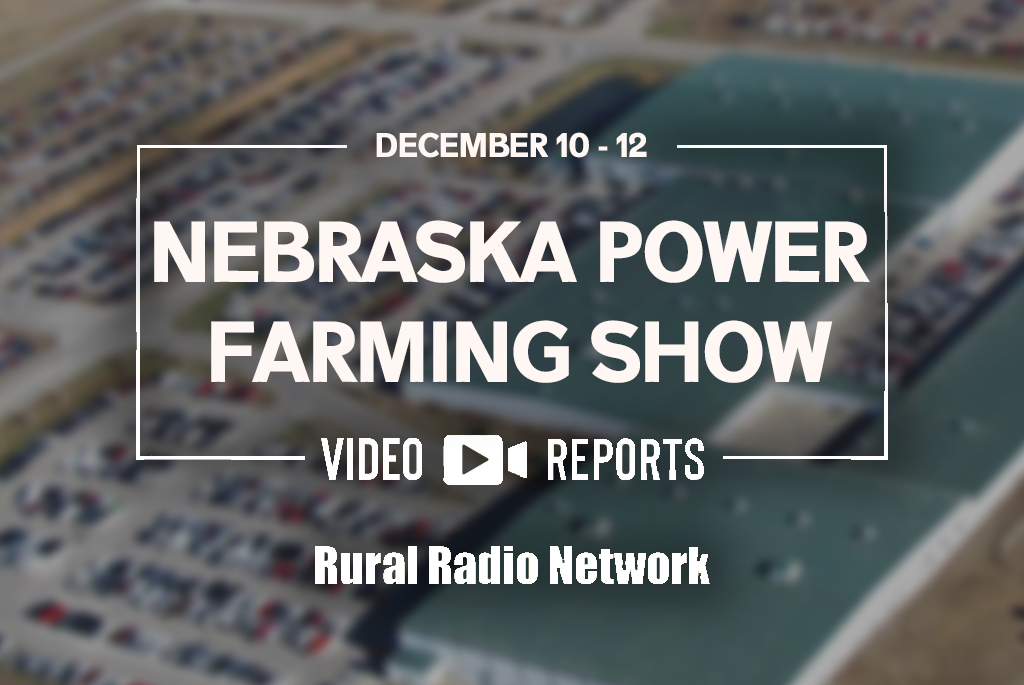Video Spotlight Reports - 2019 Nebraska Power Farming Show