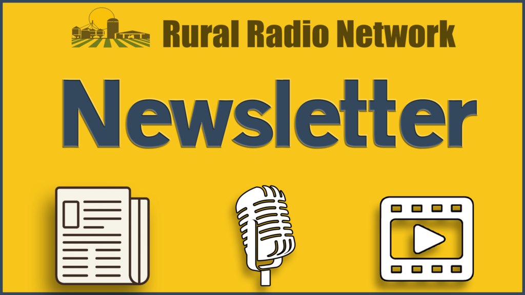 NEWSLETTER: Weekly Agriculture News From the Rural Radio Network