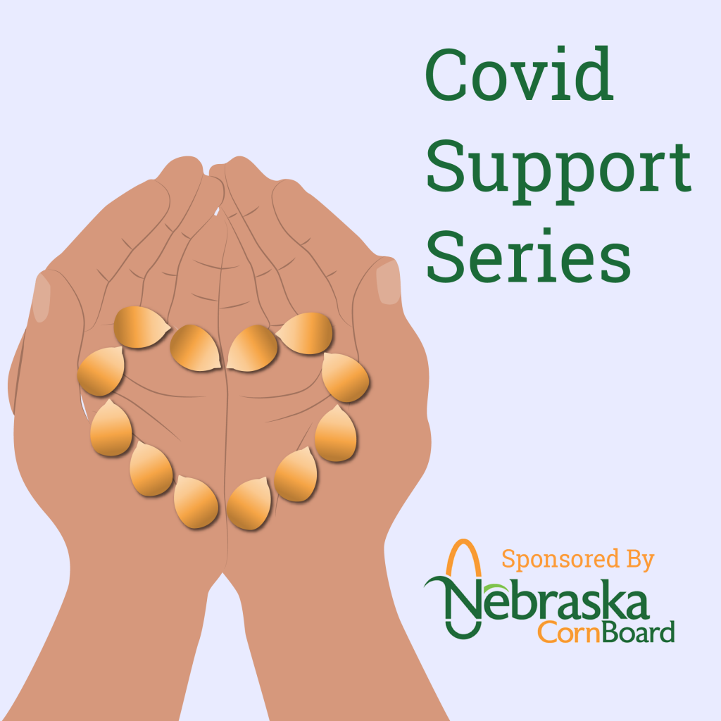 COVID Support Series with Nebraska Corn & its effects on Ag