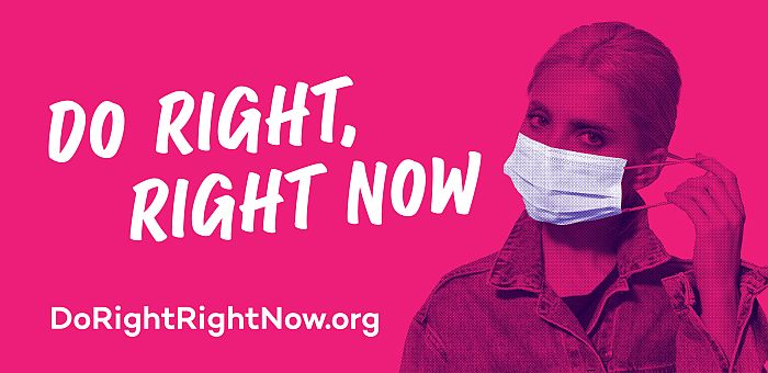 Do Right, Right Now COVID campaign launches across the state